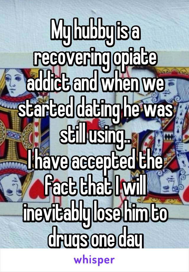 Dating a recovering drug addict