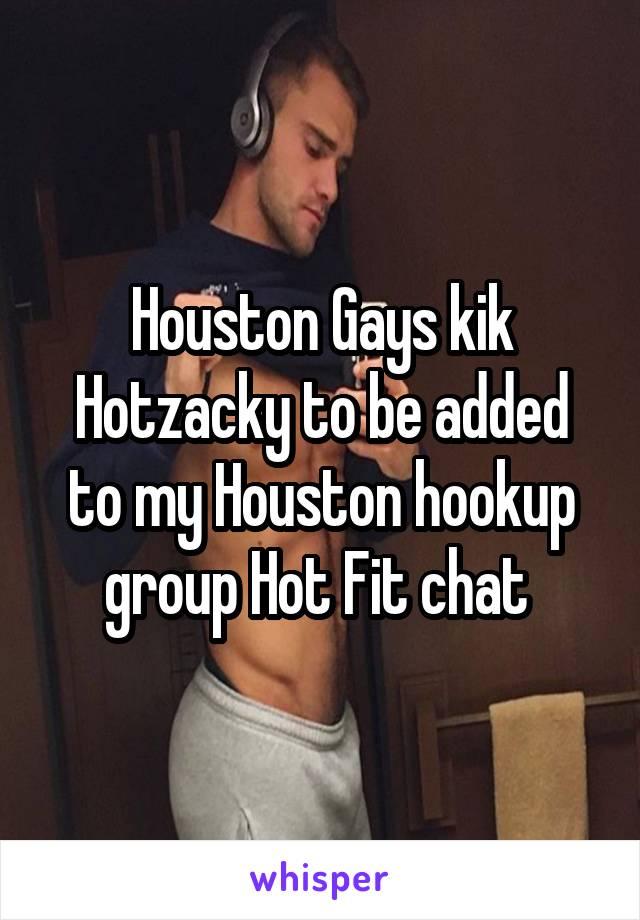 Kik hookup groups houston