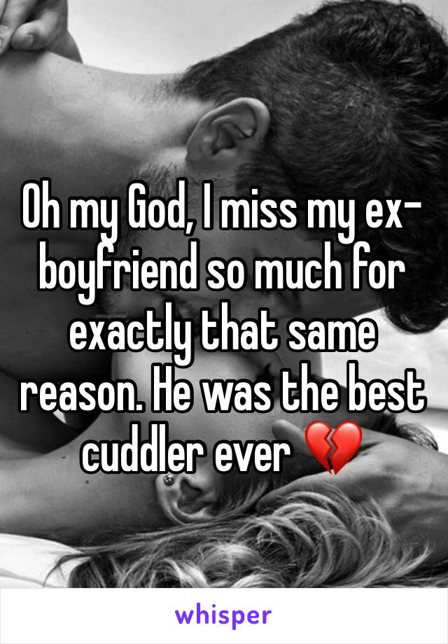 My ex miss do boyfriend why so much i Miss My