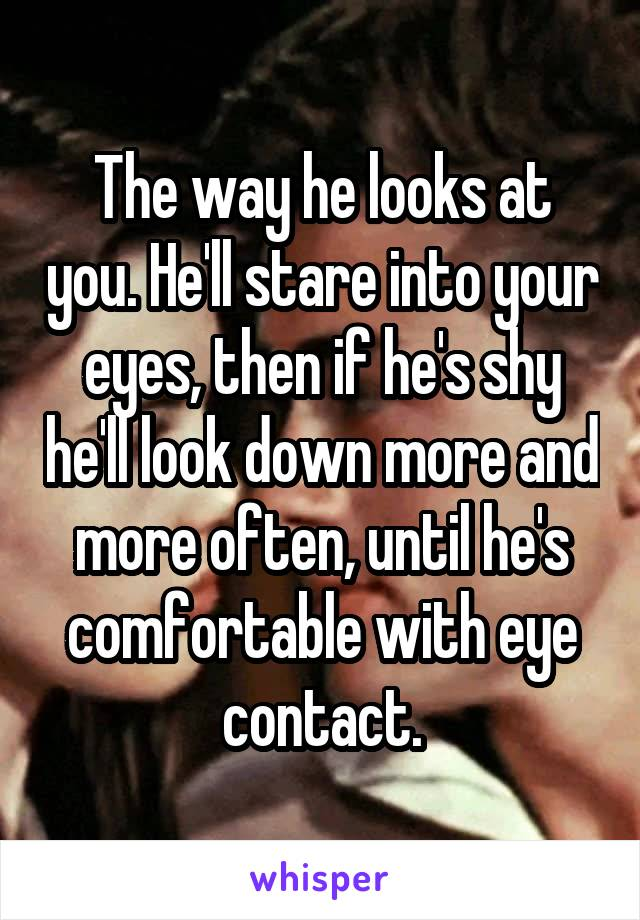 Eyes Your Looks If A Guy Into