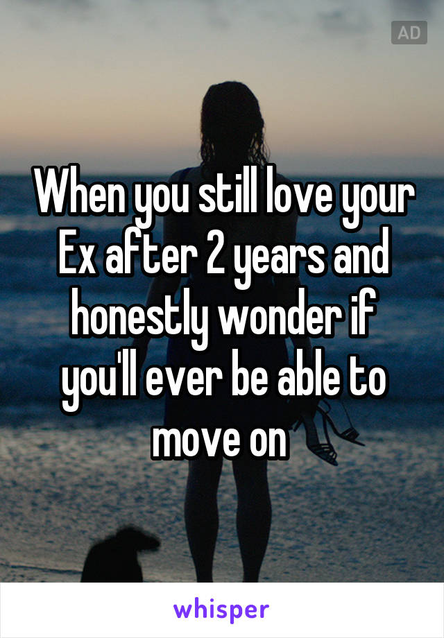 How to move on from an ex you still love