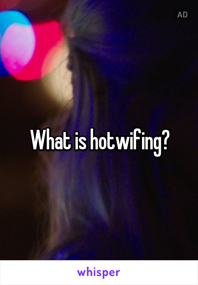 Hot wifeing