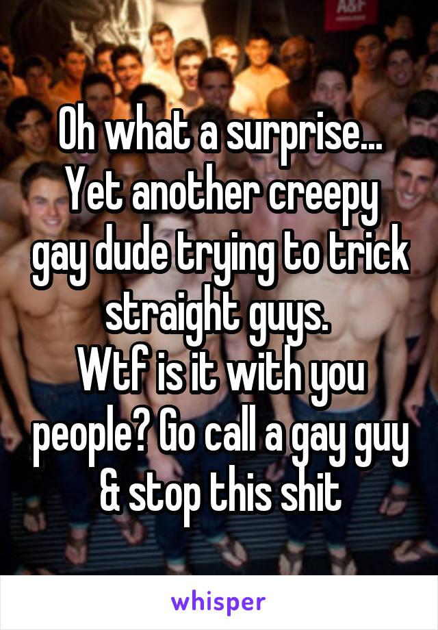 Gay guy tricks straight guy
