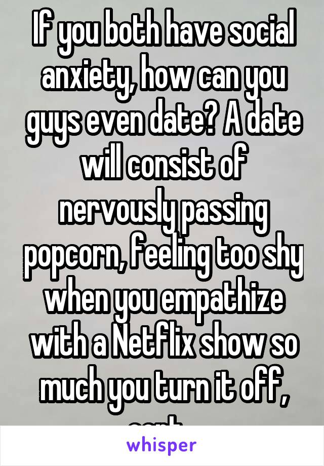 how to date if you have anxiety