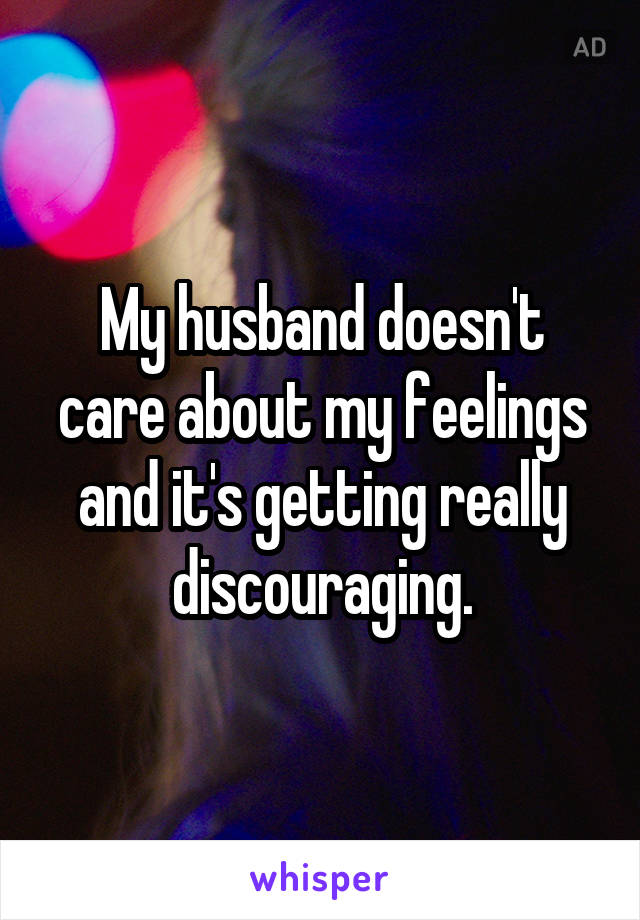 T doesn when care your husband Heartbreaking Signs