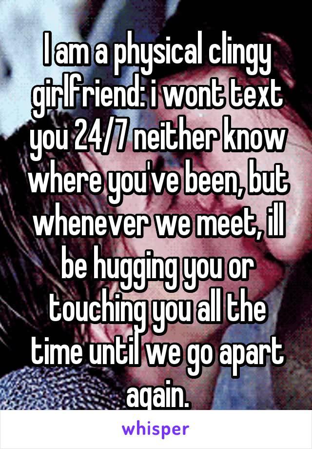 Am ia clingy girlfriend