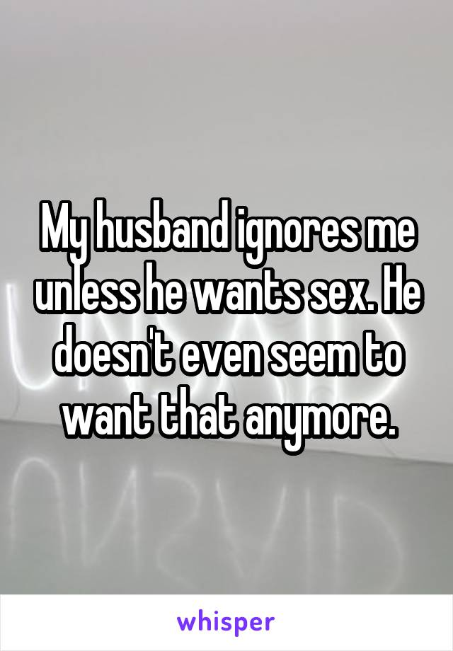 Why my husband ignores me