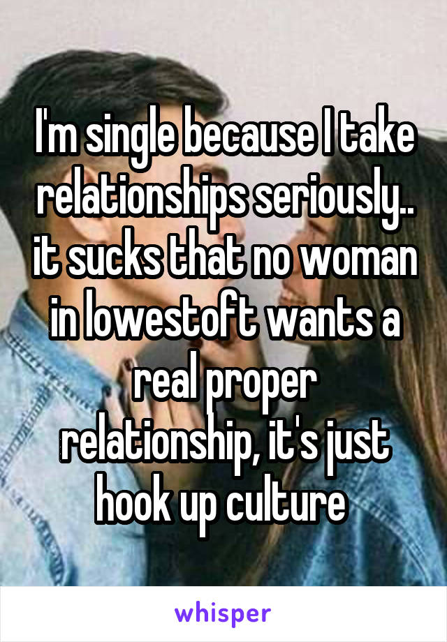 I am single because i take relationship seriously
