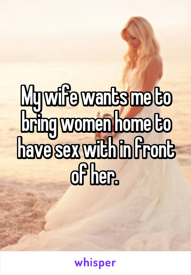 wife wants me to have a girlfriend