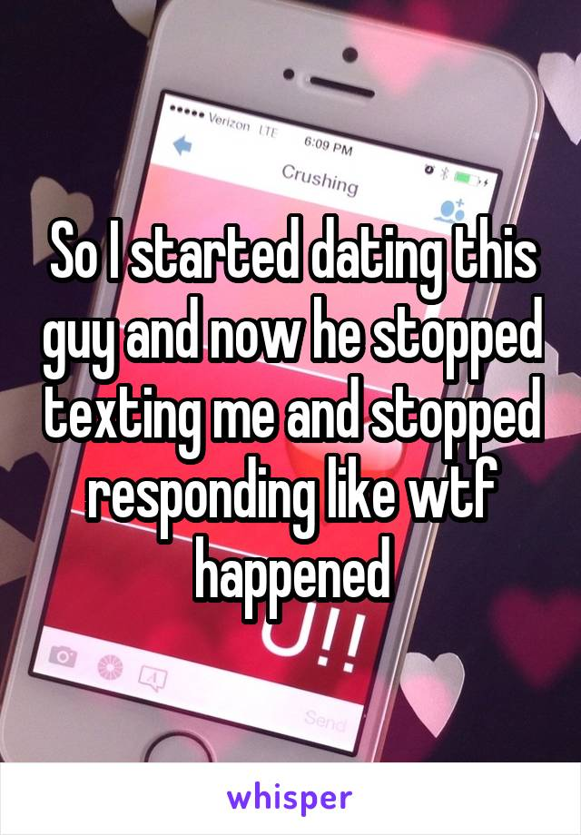 guy stopped texting me