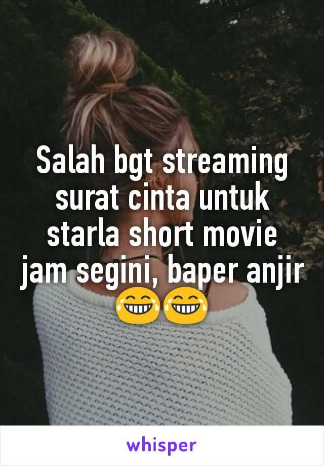 Salah Bgt Streaming Surat Cinta Untuk Starla Short Movie Jam