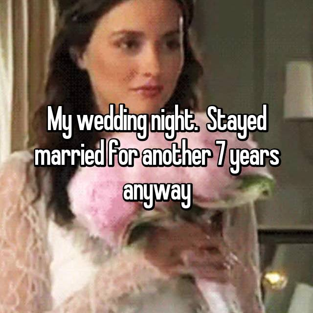 My wedding night.  Stayed married for another 7 years anyway 😳