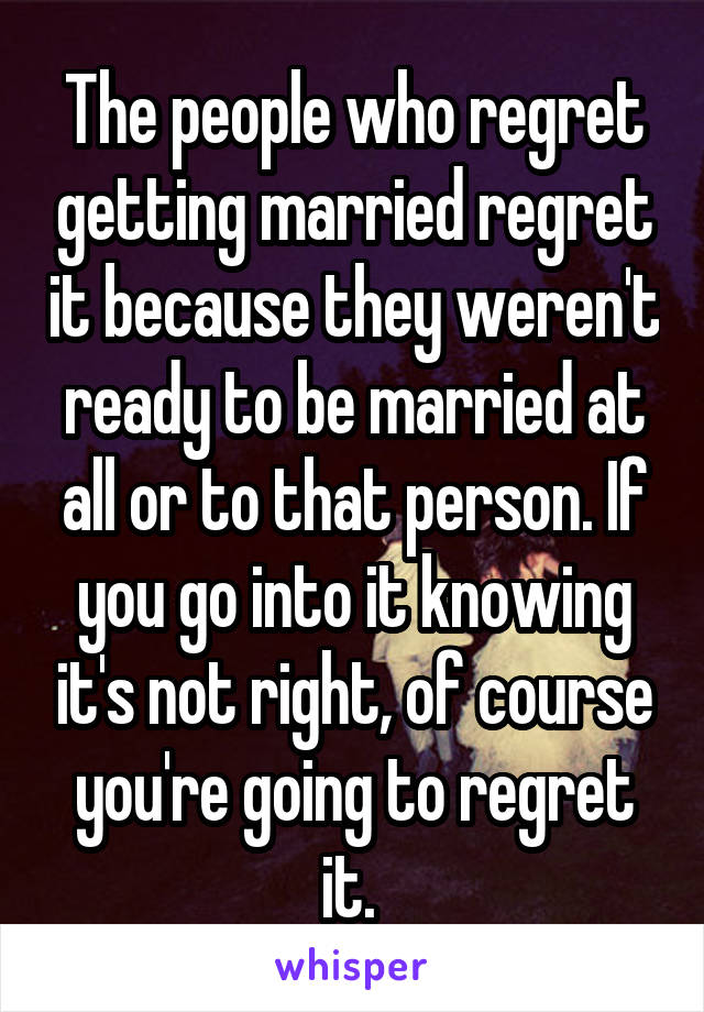 do you regret getting married