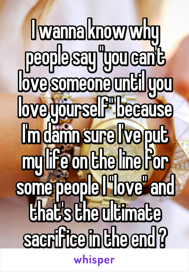 you can t love someone until you love yourself