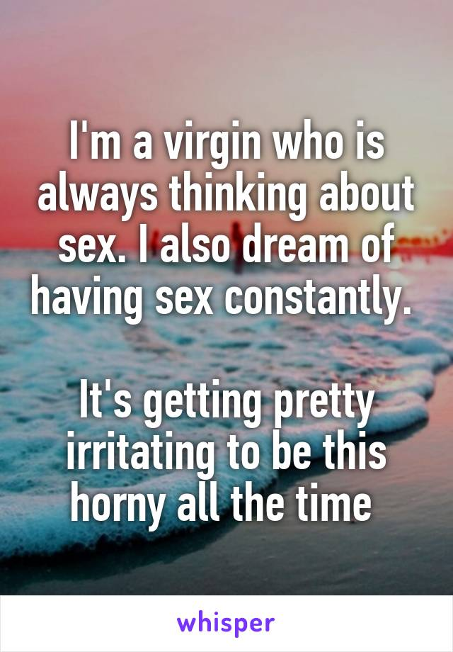 about Constantly sex thinking