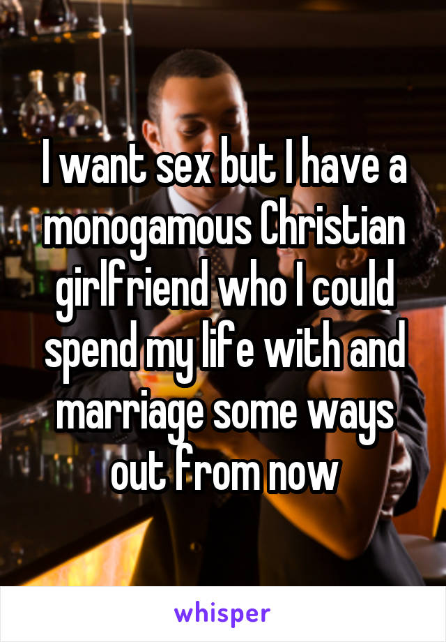 what should i look for in a christian girlfriend