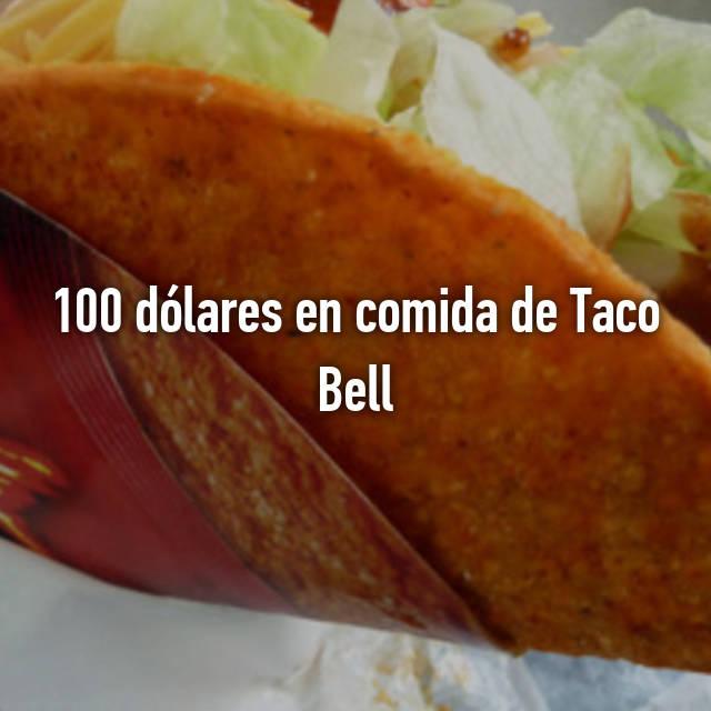 100 dólares en comida de Taco Bell