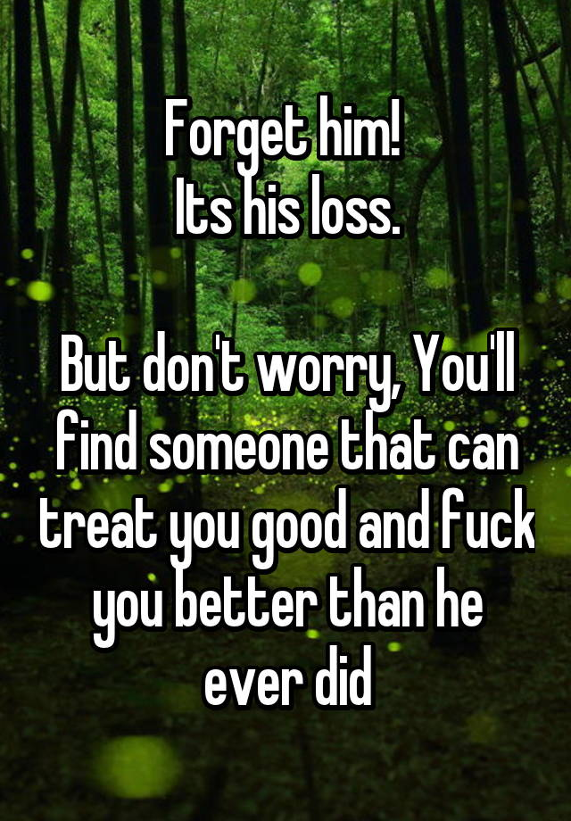 how to forget him for good