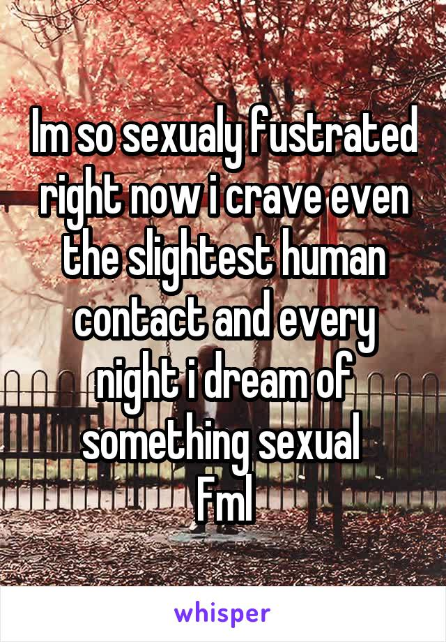 Sexualy fustrated