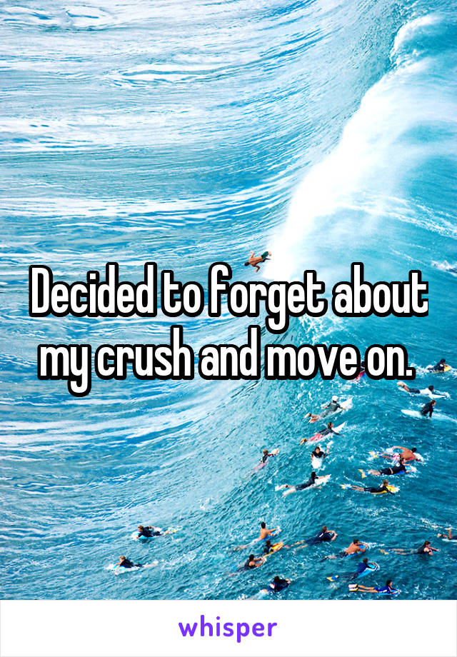 Crush should about my i forget 15 Effective