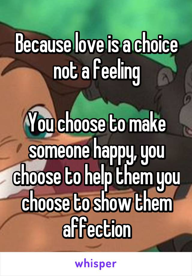 love is a choice not a feeling