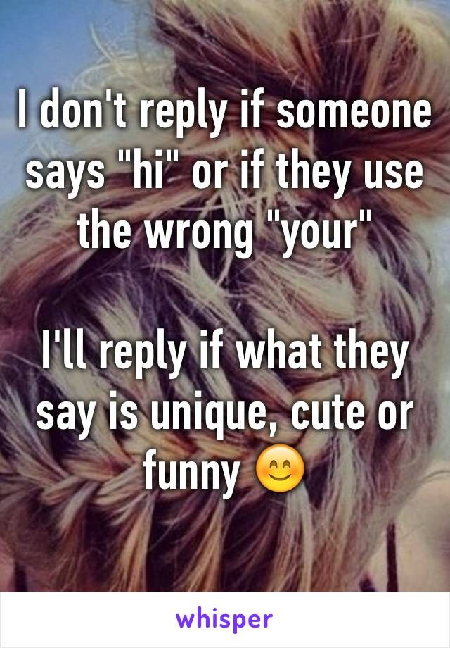 I don't reply if someone says