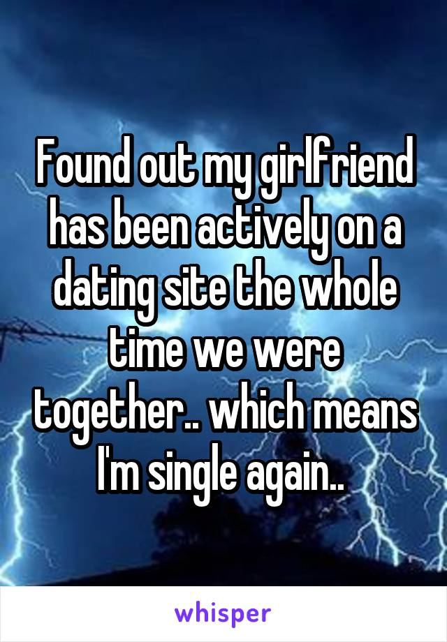 Find out if my girlfriend is on dating sites