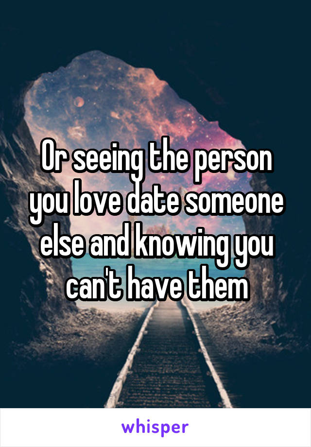 Dating someone when you love someone else
