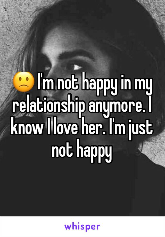 Not happy in my relationship anymore | Signs you're not