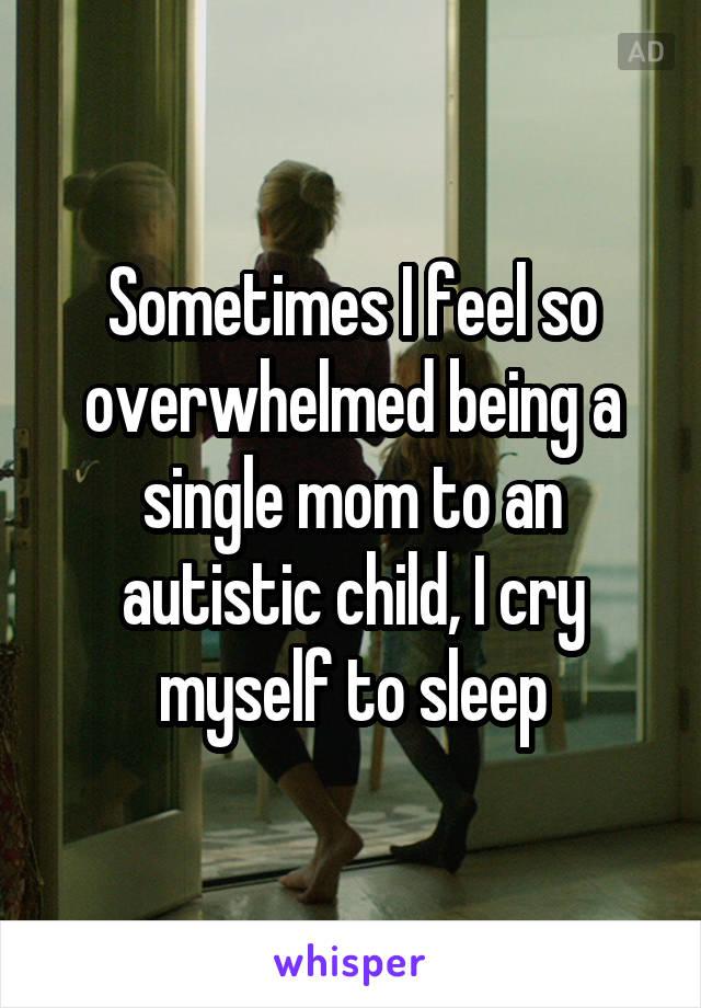 Mom overwhelmed single feeling For Women,