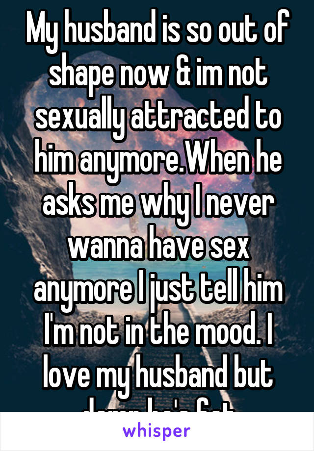 Not sexually attracted to husband