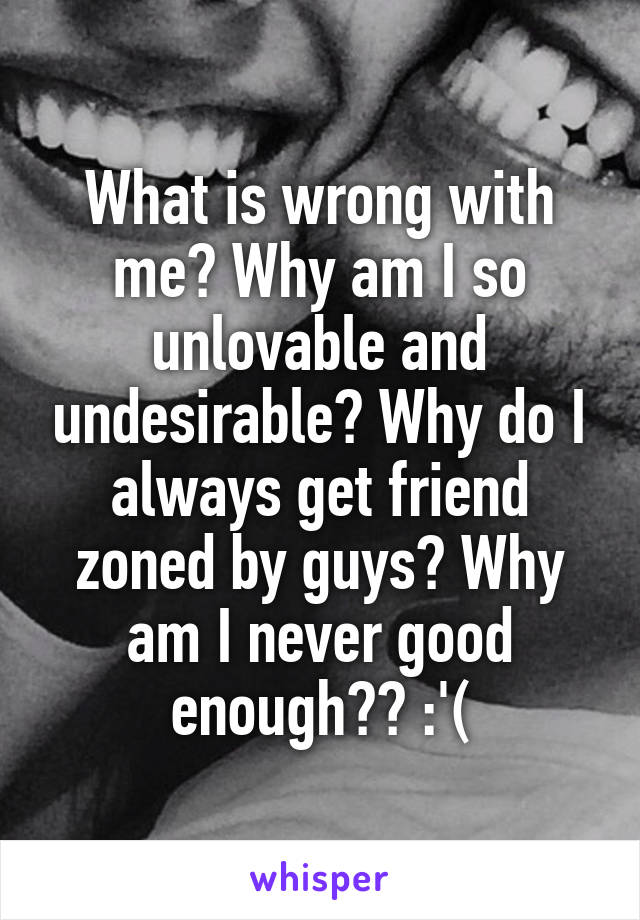 Why am i so unlovable