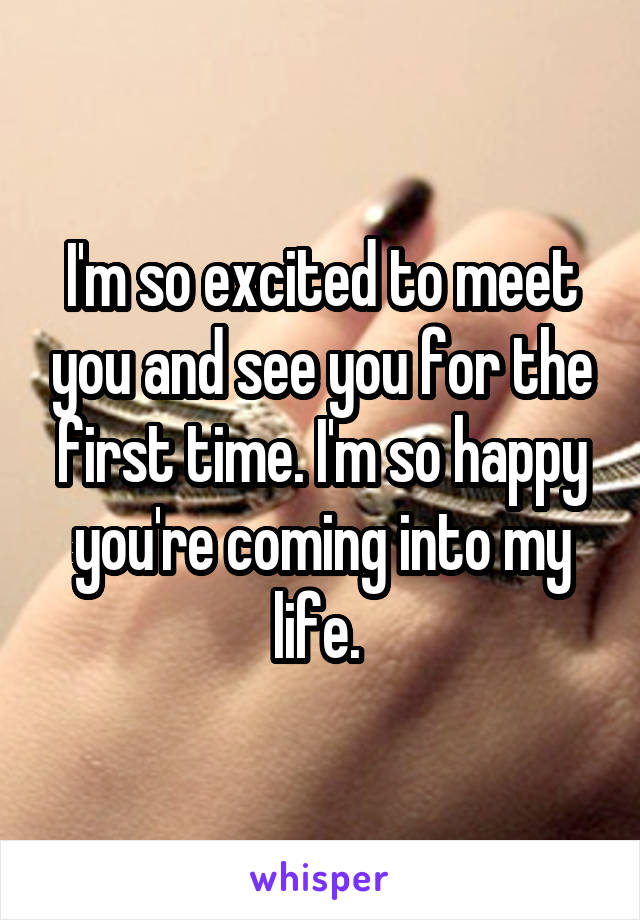So Excited To See You