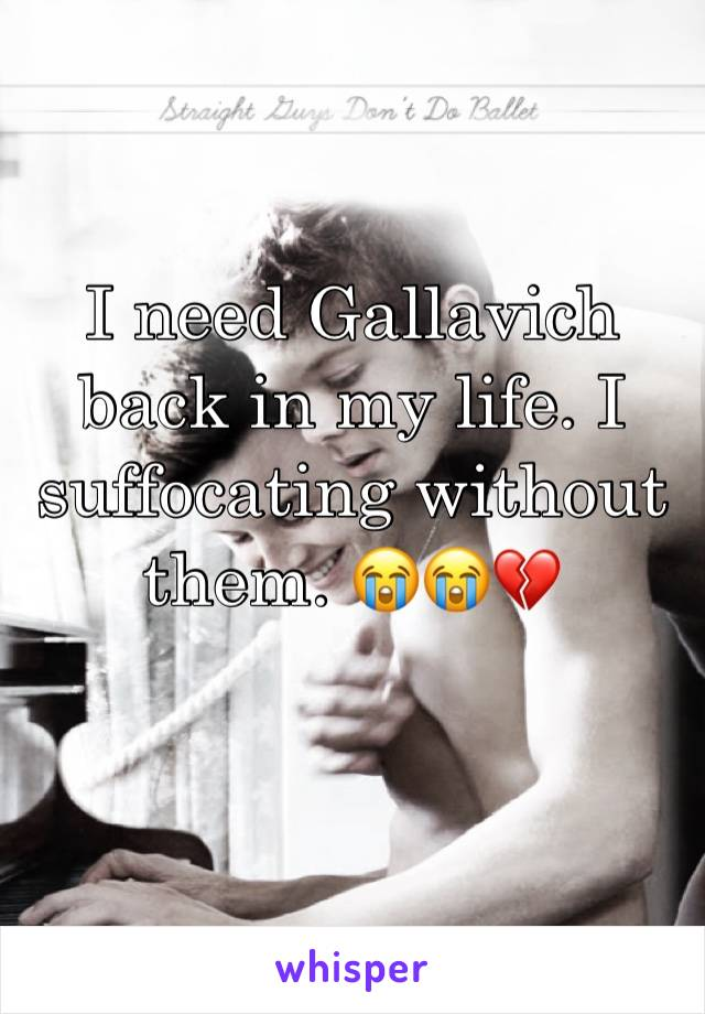 I need Gallavich back in my life. I suffocating without them. 😭😭💔