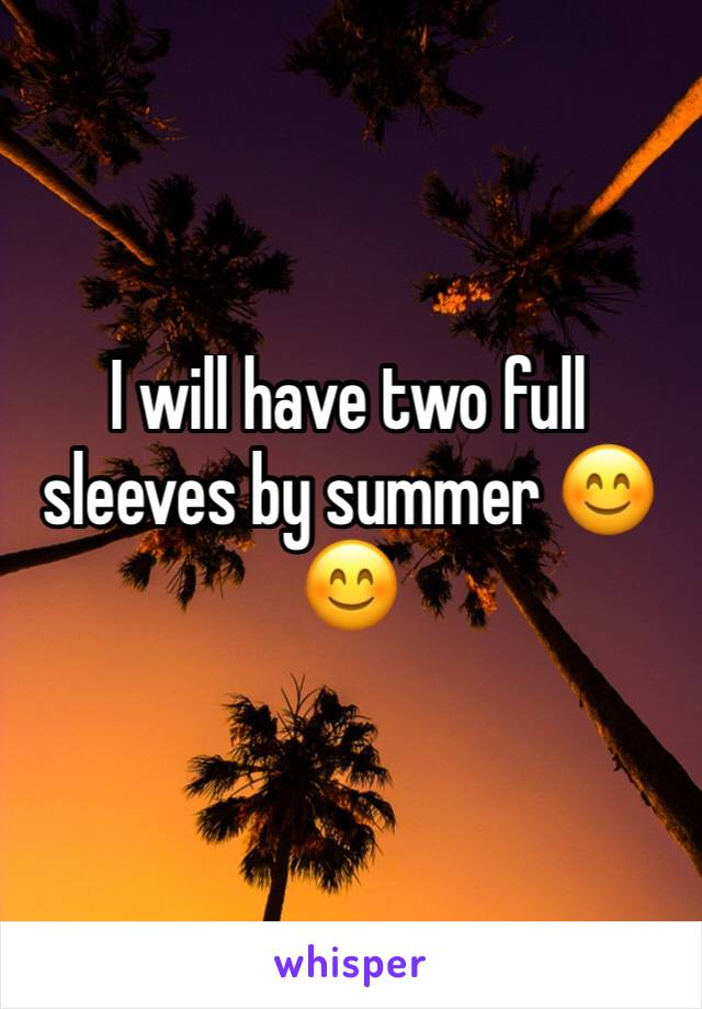 I will have two full sleeves by summer 😊😊
