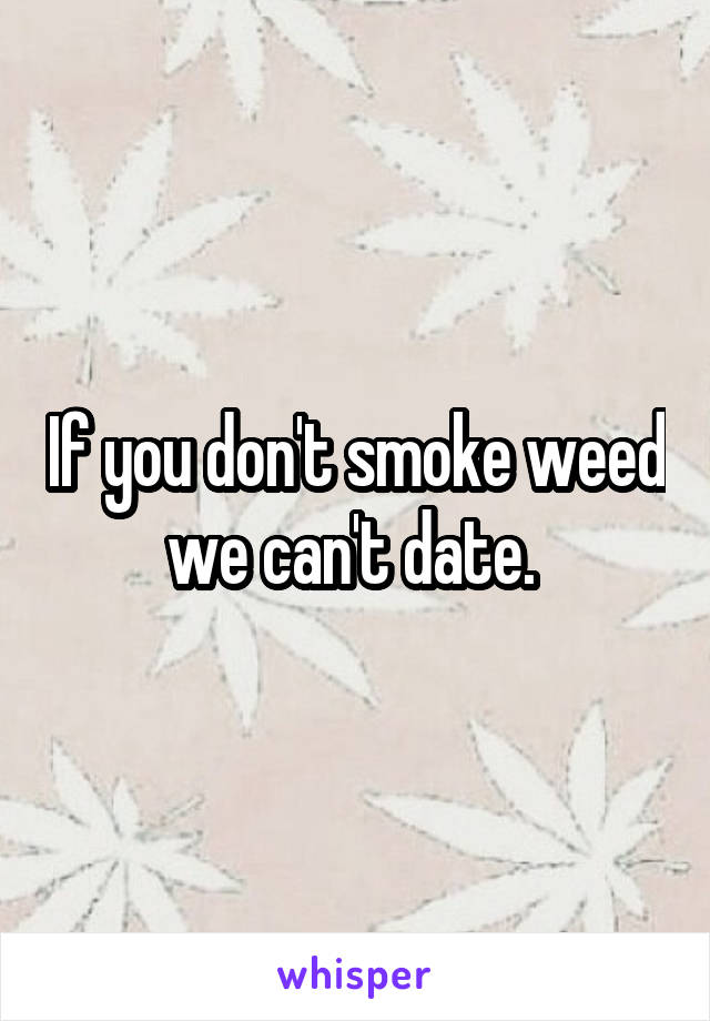 dating someone who smokes weed when you don t