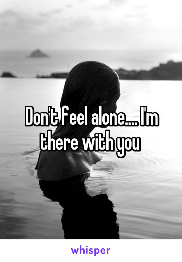 This is a place where i don t feel alone