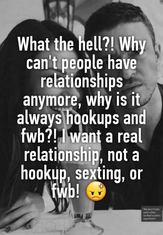 I want a relationship not a hookup