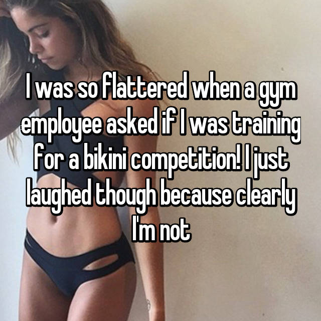 I was so flattered when a gym employee asked if I was training for a bikini competition! I just laughed though because clearly I'm not 😅