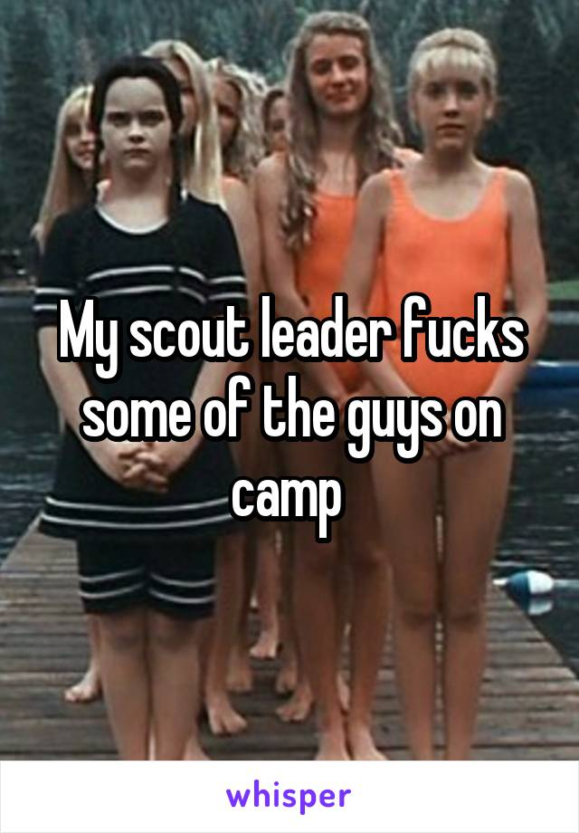 My scout leader fucks some of the guys on camp