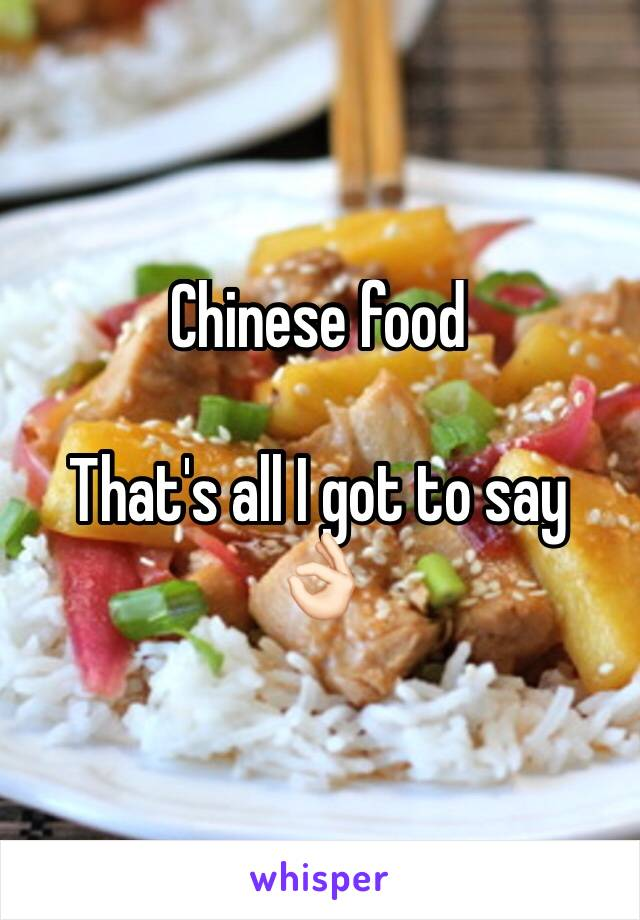 Chinese food  That's all I got to say 👌🏻