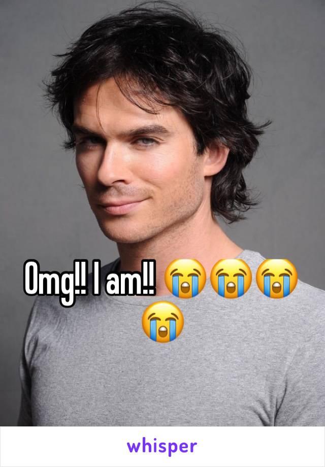 Omg!! I am!! 😭😭😭😭