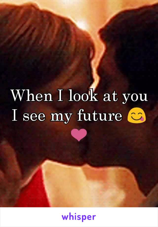 When I look at you I see my future 😋❤️