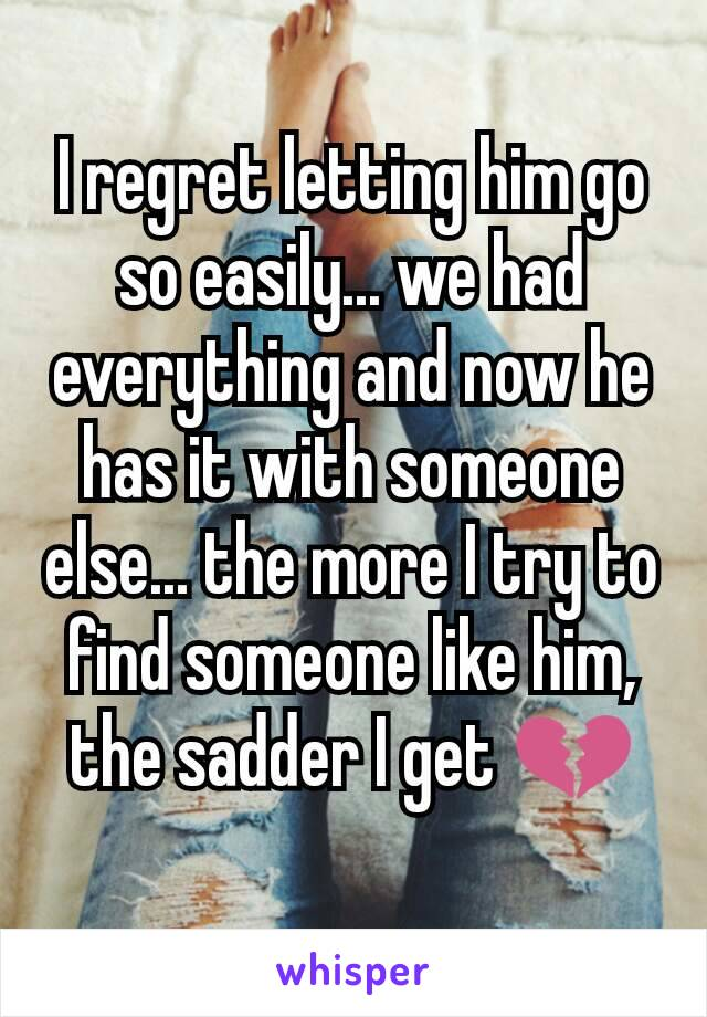 Will he regret letting me go