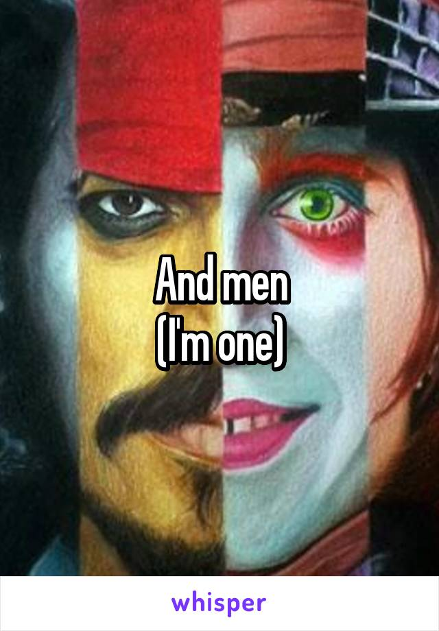 And men (I'm one)