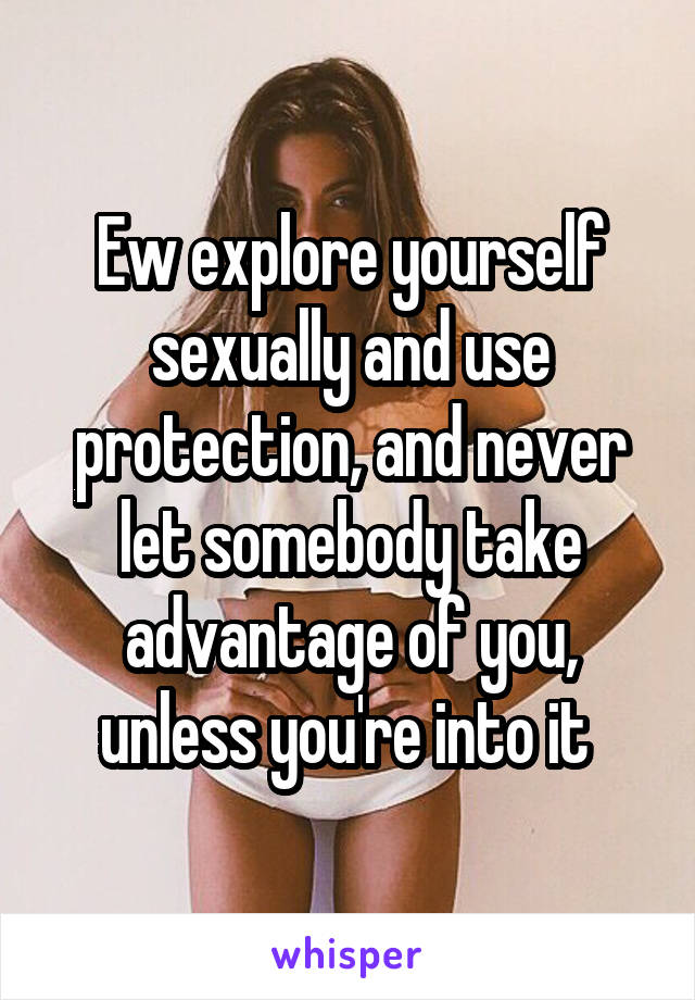 How do you take advantage of someone sexually