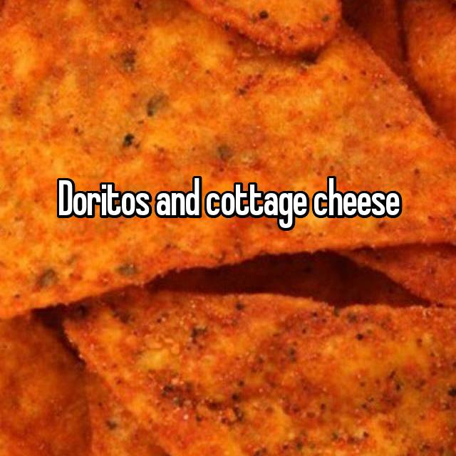 Doritos and cottage cheese