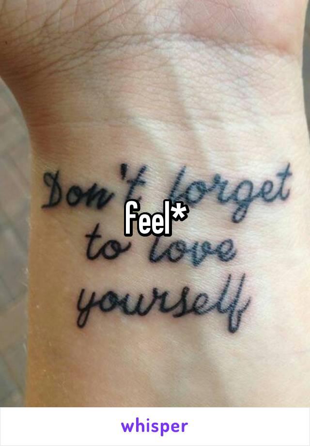 feel*