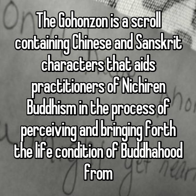 The Gohonzon is a scroll containing Chinese and Sanskrit