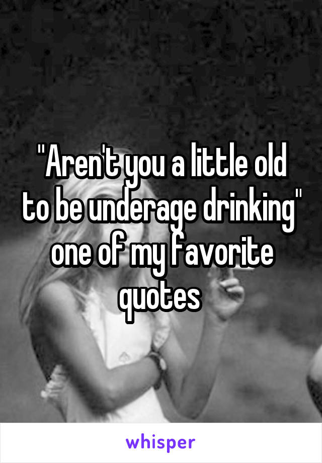 underage drinking quotes